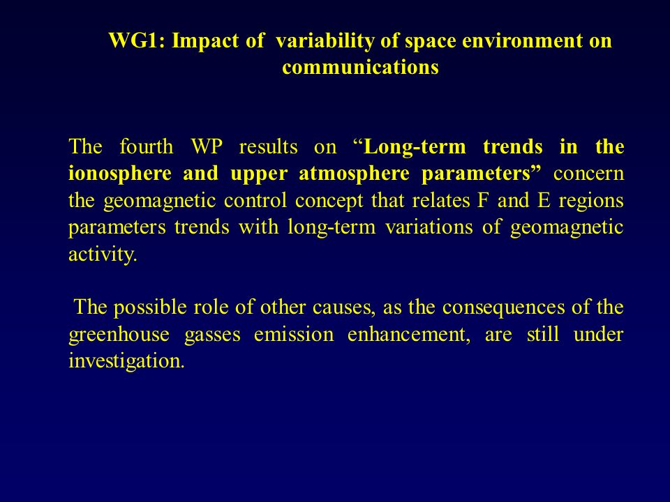 The fourth WP results on Long-term trends in the ionosphere and upper atmosphere parameters concern the geomagnetic control concept that relates F and