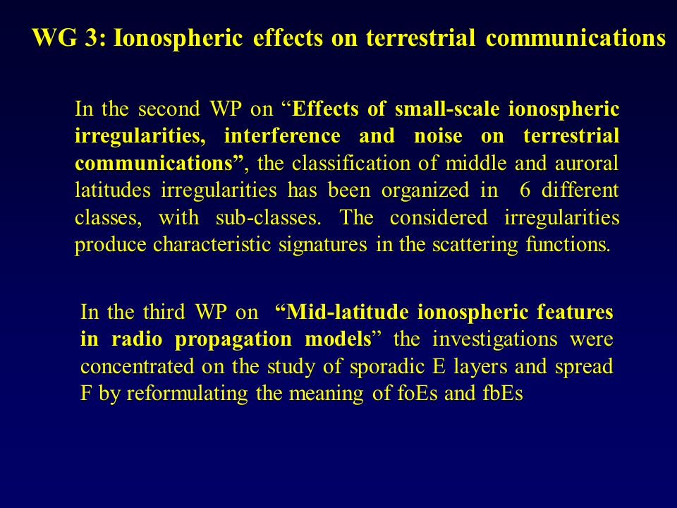 In the second WP on Effects of small-scale ionospheric irregularities, interference and noise on terrestrial communications, the classification of mid