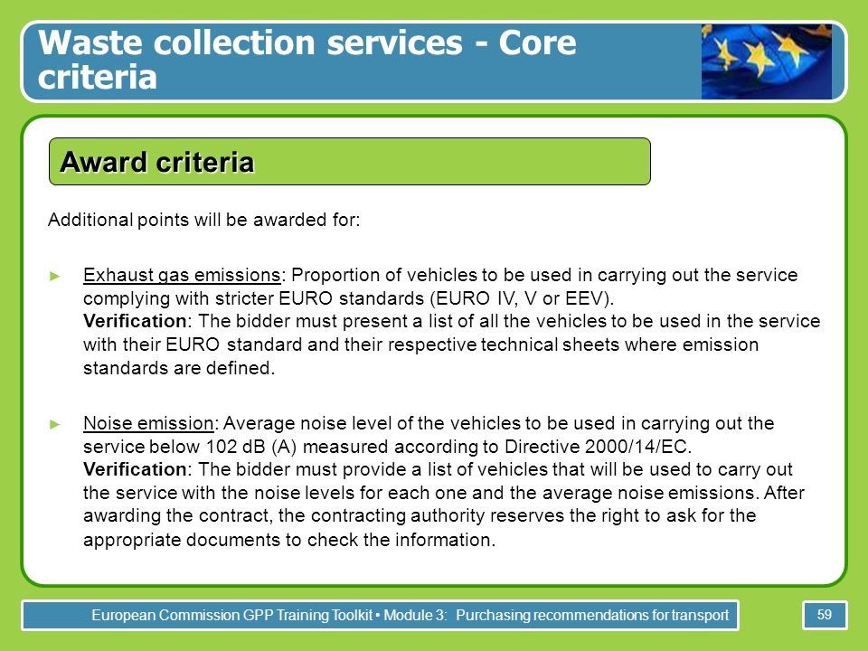 European Commission GPP Training Toolkit Module 3: Purchasing recommendations for transport 59 Award criteria Additional points will be awarded for: E
