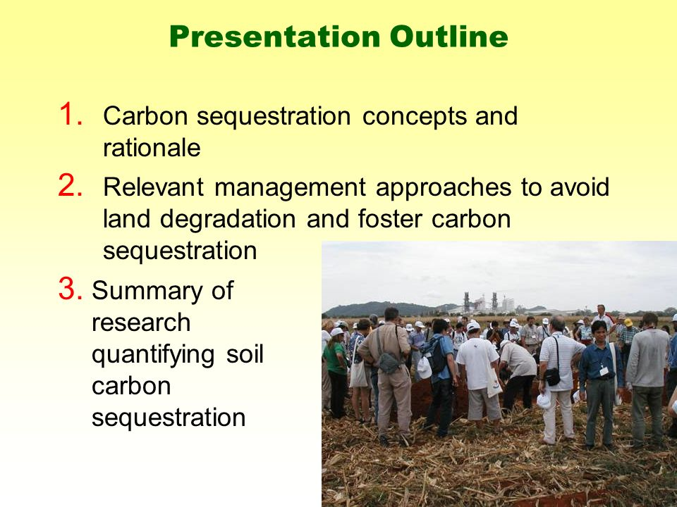 Presentation Outline 1. Carbon sequestration concepts and rationale 2.