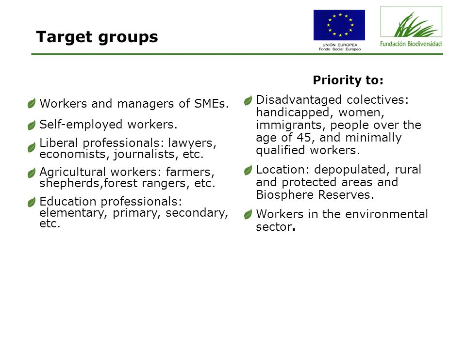Target groups Workers and managers of SMEs. Self-employed workers.