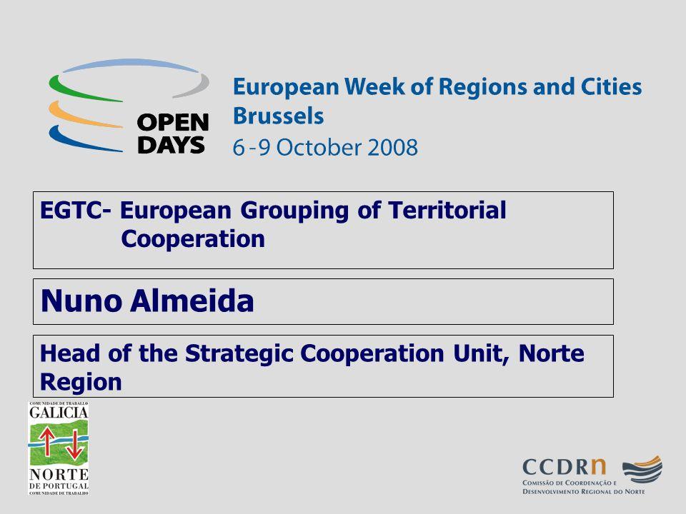 Head of the Strategic Cooperation Unit, Norte Region EGTC- European Grouping of Territorial Cooperation Nuno Almeida