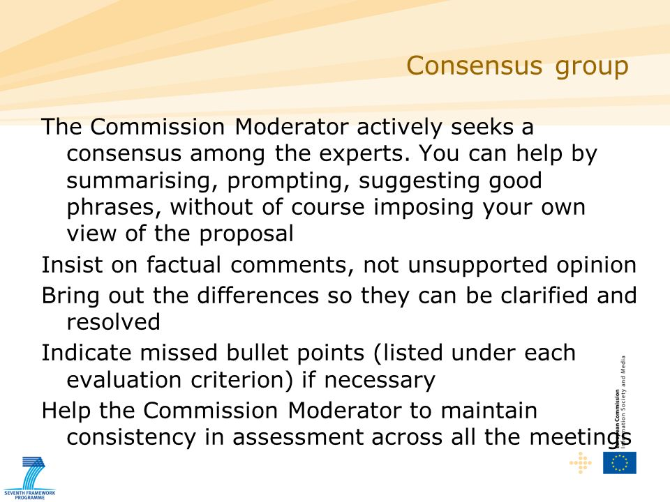 Consensus group The Commission Moderator actively seeks a consensus among the experts.