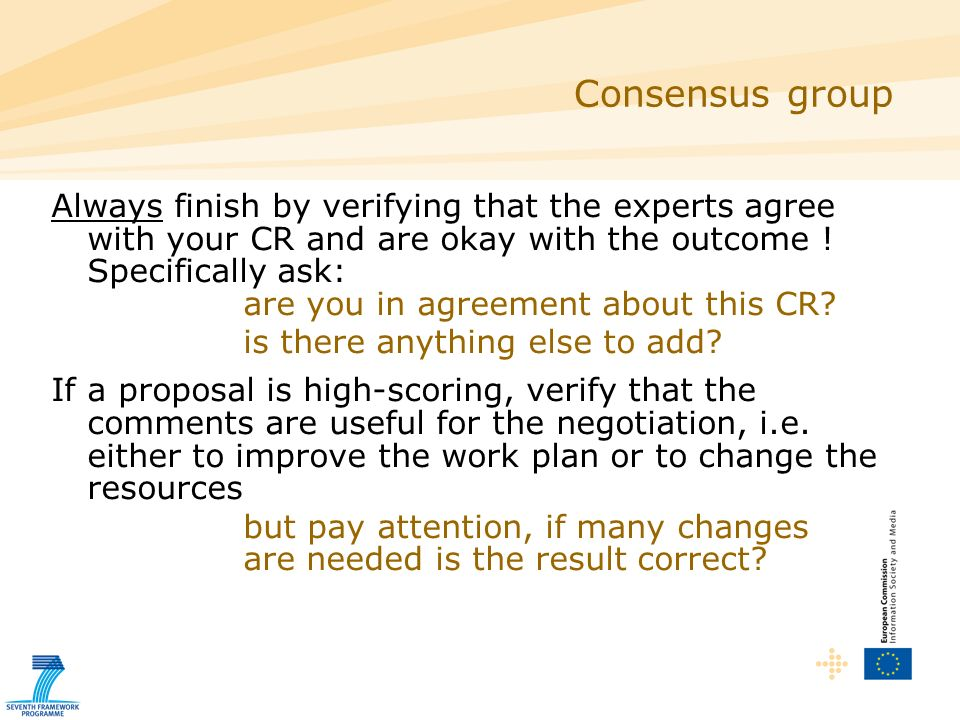 Always finish by verifying that the experts agree with your CR and are okay with the outcome .