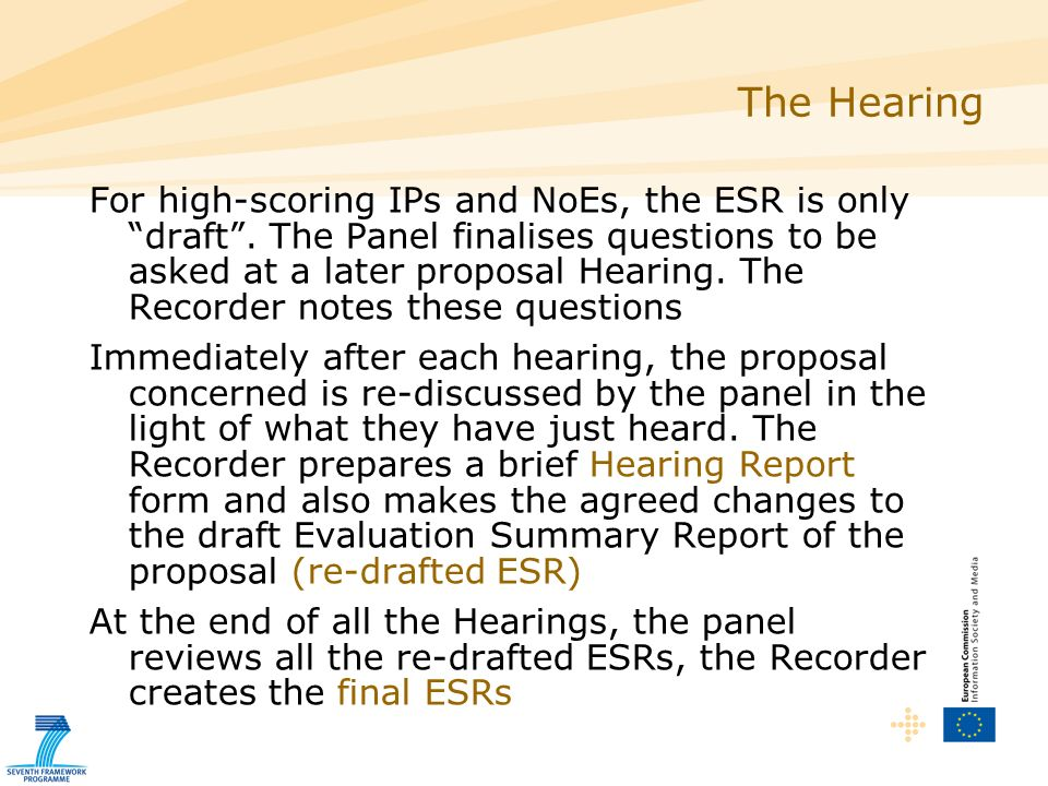 The Hearing For high-scoring IPs and NoEs, the ESR is only draft.