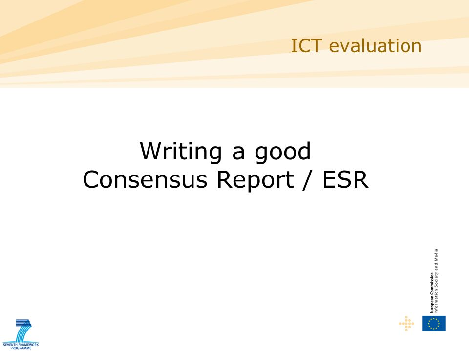 ICT evaluation Writing a good Consensus Report / ESR