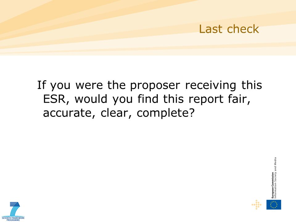 If you were the proposer receiving this ESR, would you find this report fair, accurate, clear, complete.