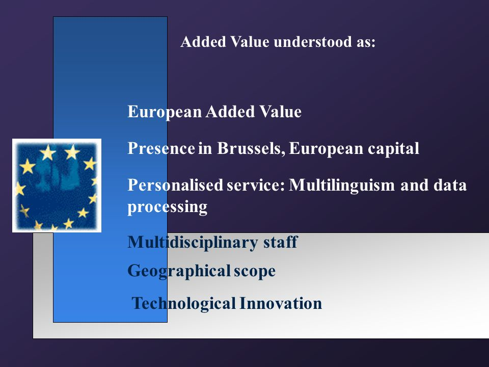 Therefore: Med e UROPA will develop as a HIGH VALUE ADDED product to, in a clear and structured way, provide public information on the EU to the users Added Value