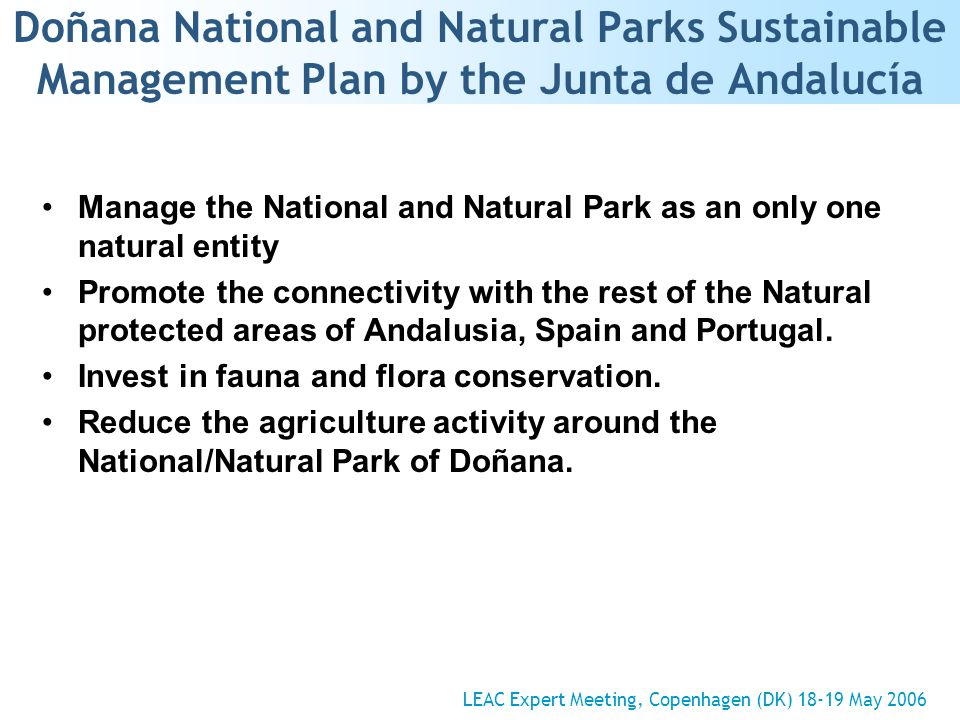 Doñana National and Natural Parks Sustainable Management Plan by the Junta de Andalucía Manage the National and Natural Park as an only one natural en
