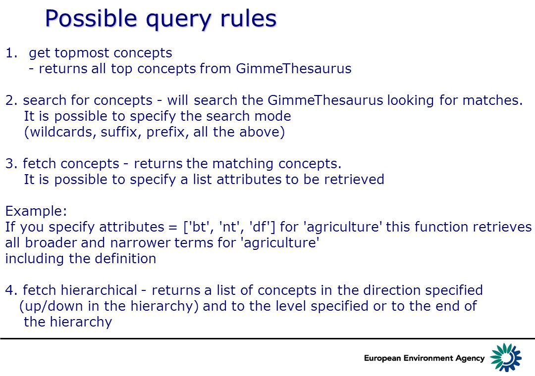 Possible query rules 1.get topmost concepts - returns all top concepts from GimmeThesaurus 2.