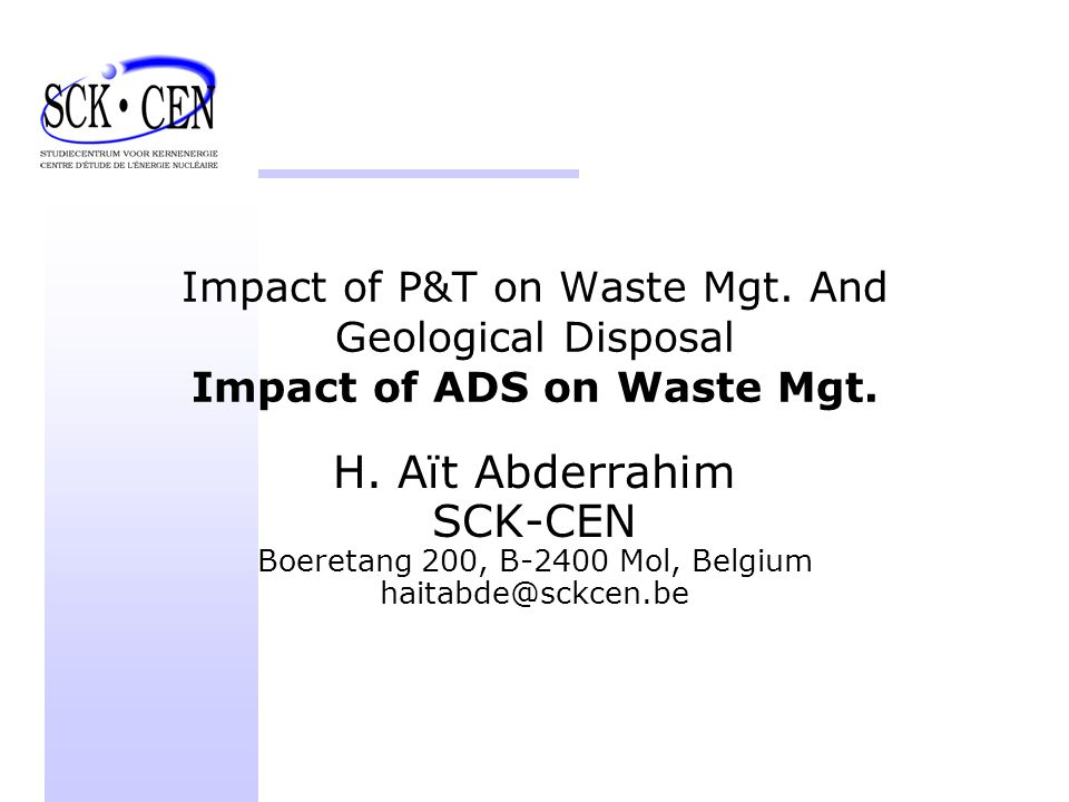 Impact of P&T on Waste Mgt. And Geological Disposal Impact of ADS on Waste Mgt.
