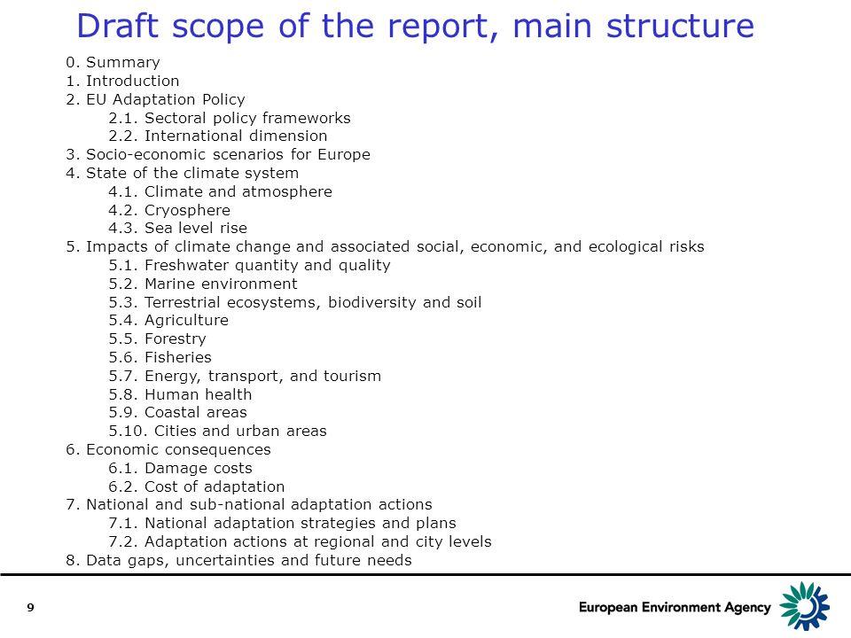 9 0. Summary 1. Introduction 2. EU Adaptation Policy 2.1. Sectoral policy frameworks 2.2. International dimension 3. Socio-economic scenarios for Euro