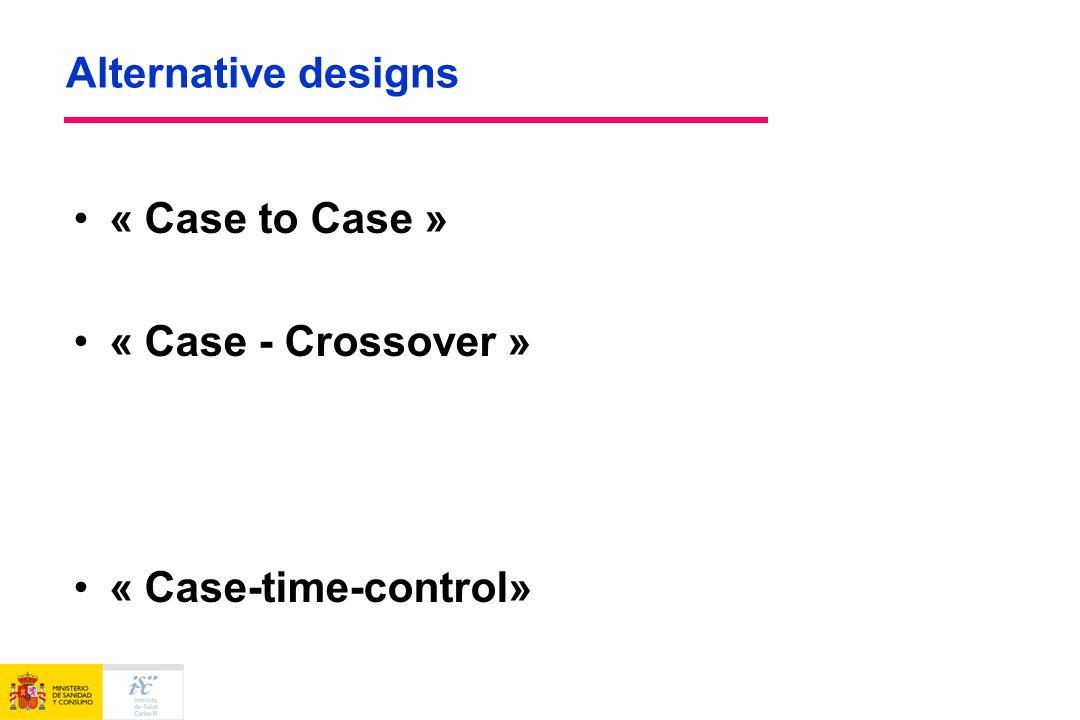 Alternative designs « Case to Case » « Case - Crossover » « Case-time-control»