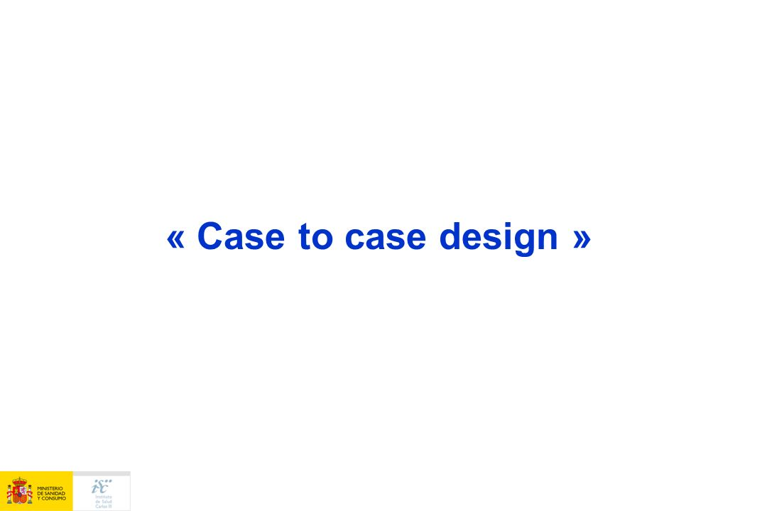 « Case to case design »