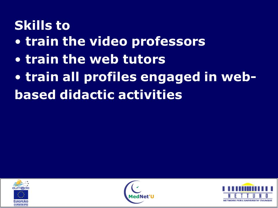 Skills to train the video professors train the web tutors train all profiles engaged in web- based didactic activities