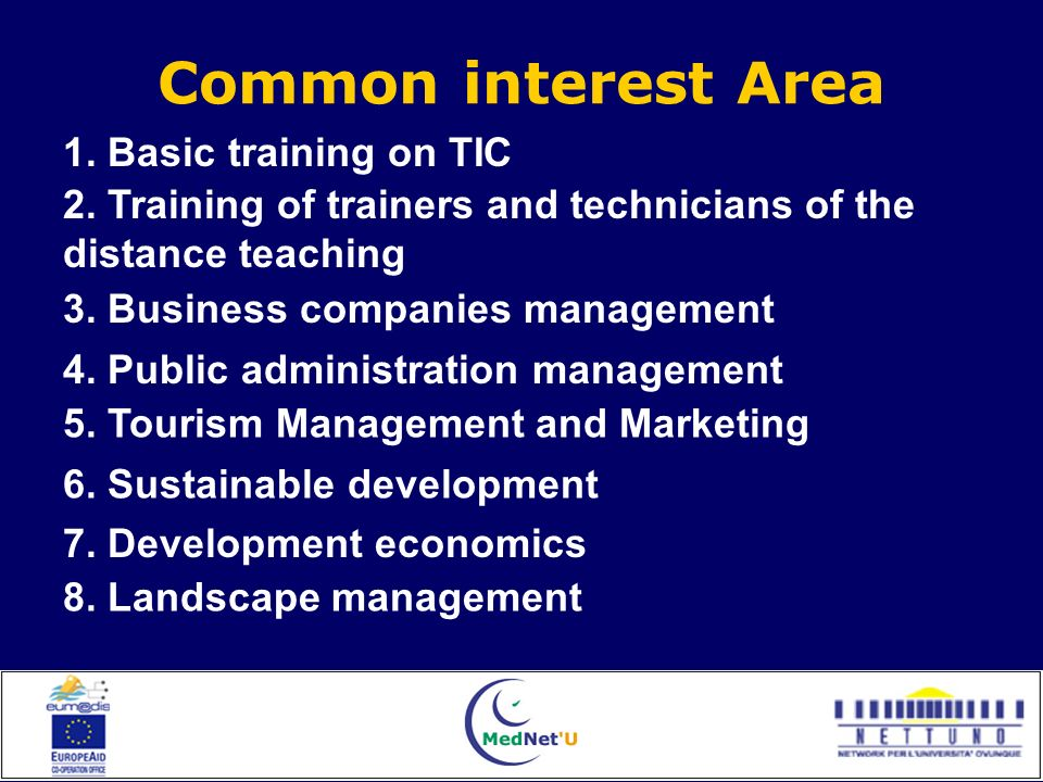 Common interest Area 1. Basic training on TIC 2. Training of trainers and technicians of the distance teaching 3. Business companies management 4. Pub