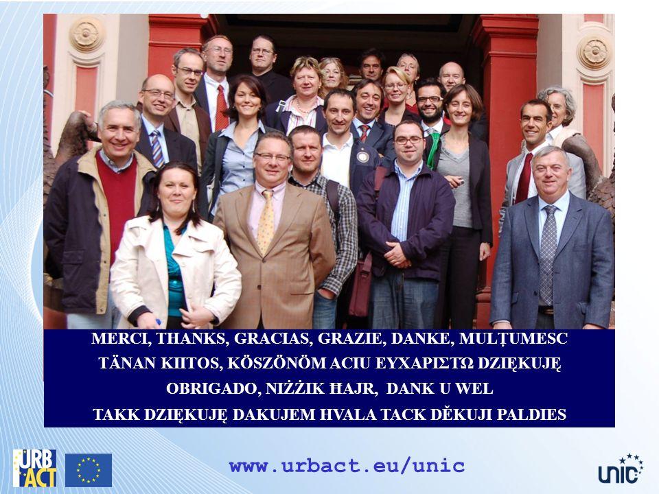 www.urbact.eu/unic MERCI, THANKS, GRACIAS, GRAZIE, DANKE, MULŢUMESC TÄNAN KIITOS, KÖSZÖNÖM ACIU ΕΥΧΑΡΙΣΤΏ DZIĘKUJĘ OBRIGADO, NIŻŻIK ĦAJR, DANK U WEL TAKK DZIĘKUJĘ DAKUJEM HVALA TACK DĚKUJI PALDIES