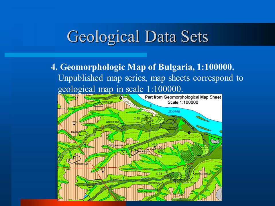 Geological Data Sets 4.Geomorphologic Map of Bulgaria, 1:100000.