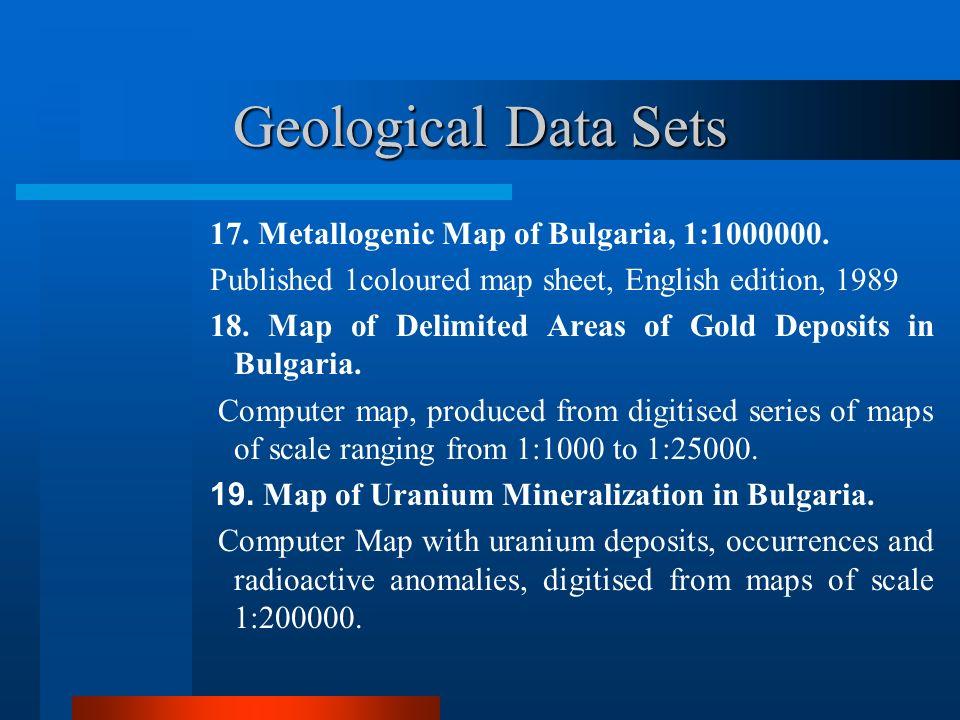 Geological Data Sets 17.Metallogenic Map of Bulgaria, 1:1000000.