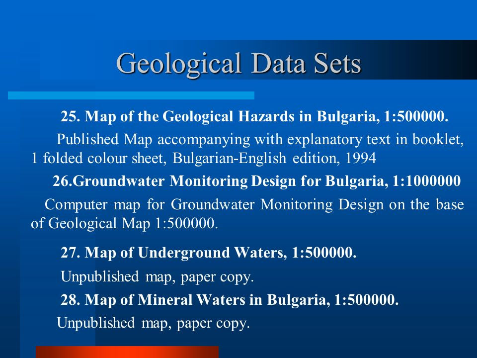 Geological Data Sets 25.Map of the Geological Hazards in Bulgaria, 1:500000.