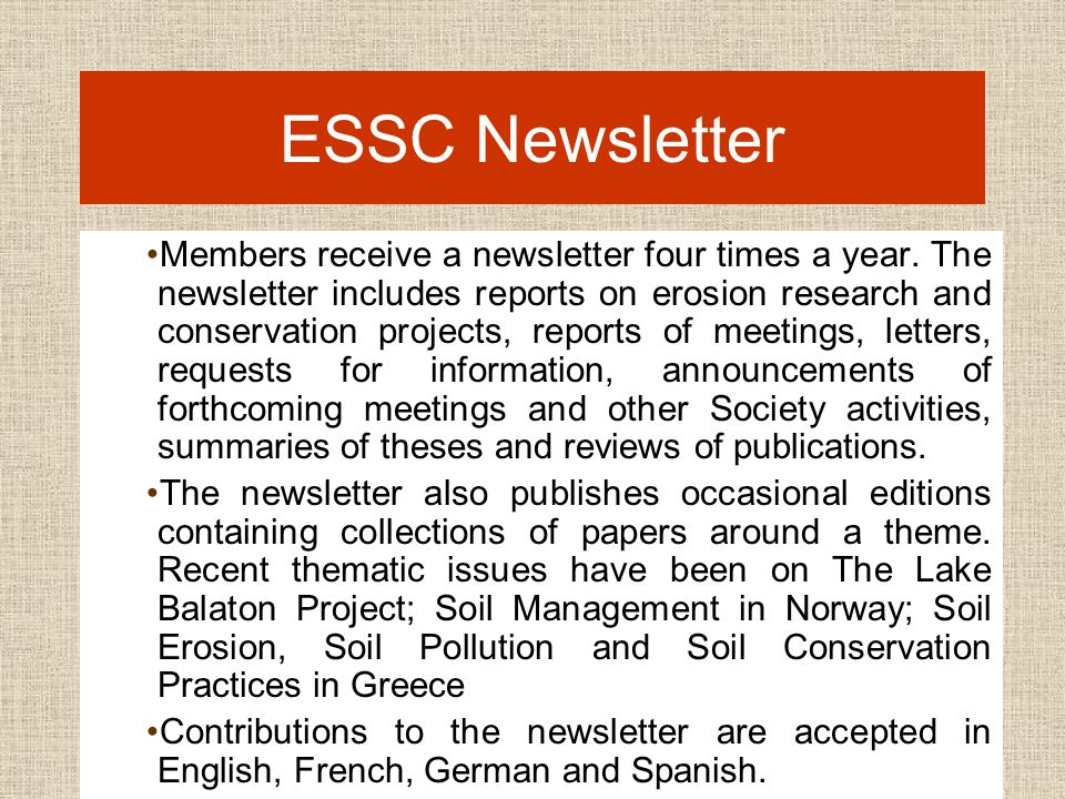 ESSC Newsletter Members receive a newsletter four times a year.