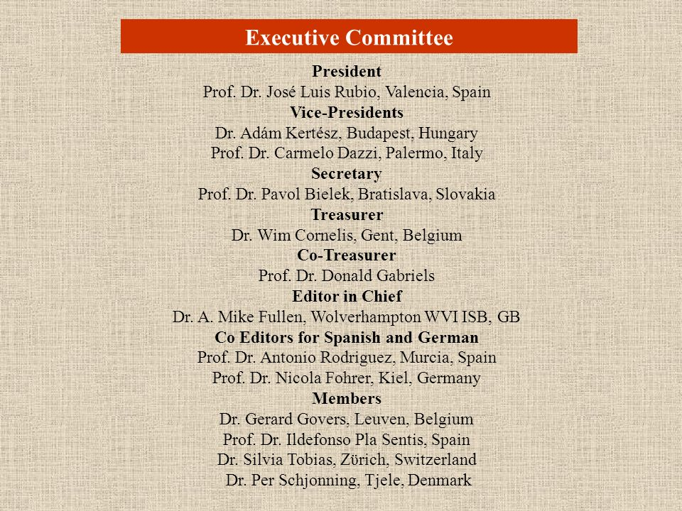 Executive Committee President Prof. Dr. José Luis Rubio, Valencia, Spain Vice-Presidents Dr.
