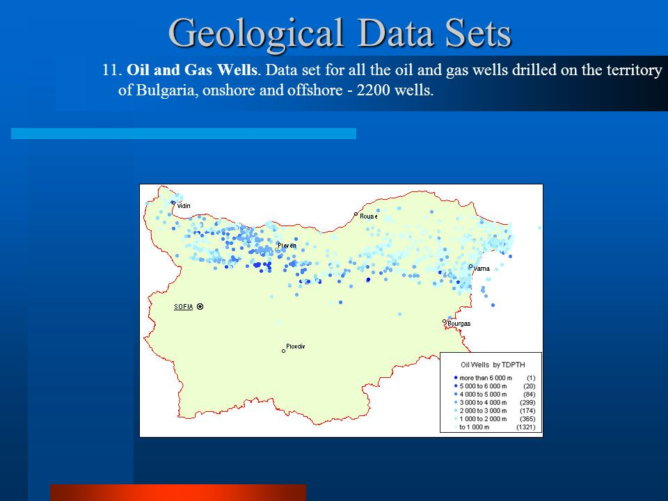 Geological Data Sets 11. Oil and Gas Wells. Data set for all the oil and gas wells drilled on the territory of Bulgaria, onshore and offshore - 2200 w