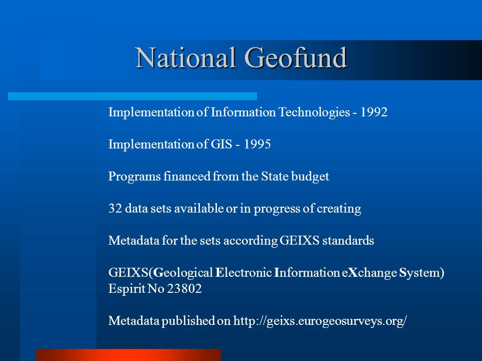 National Geofund Other International projects related to GIS: National System for Training of Public Administration in Ecological Management of Natural Resources.