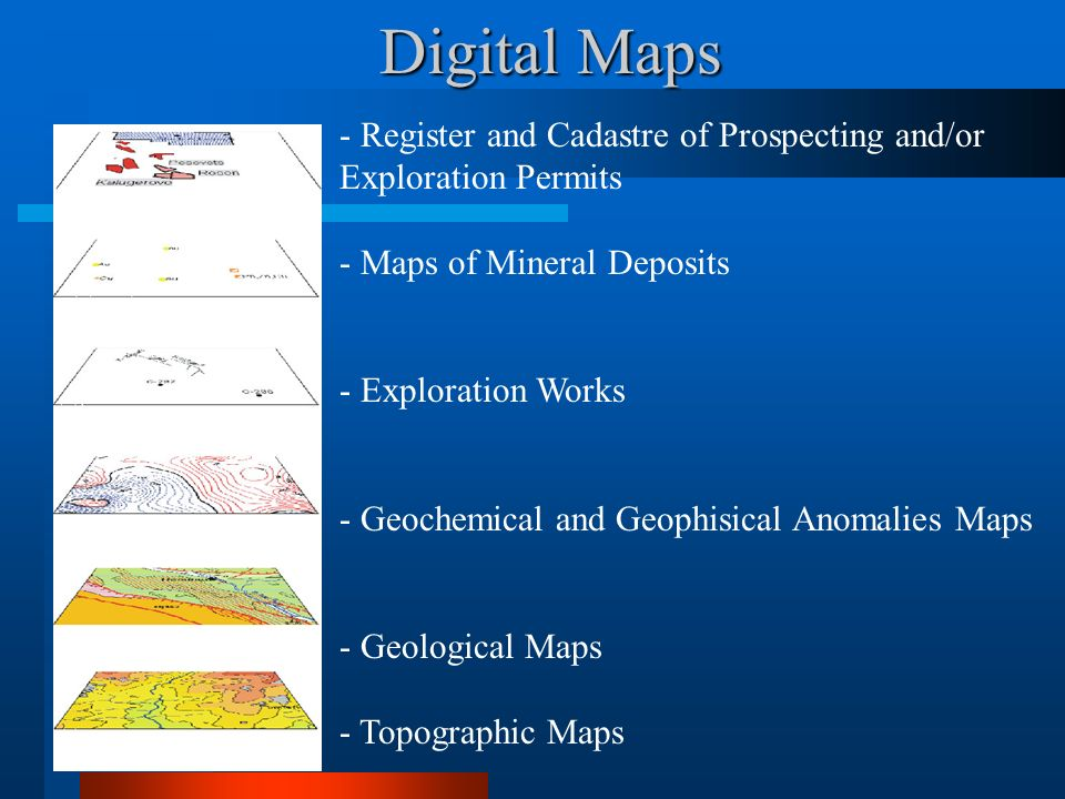 Digital Maps - Register and Cadastre of Prospecting and/or Exploration Permits - Maps of Mineral Deposits - Exploration Works - Geochemical and Geophi