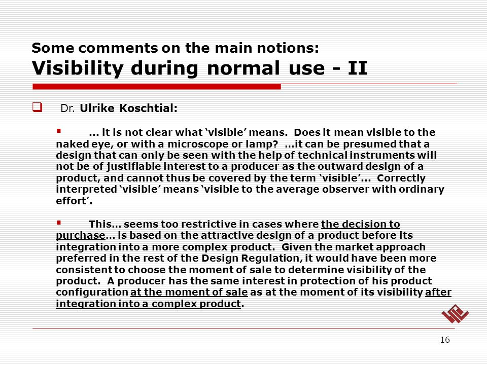 Some comments on the main notions: Visibility during normal use - II 16 Dr.