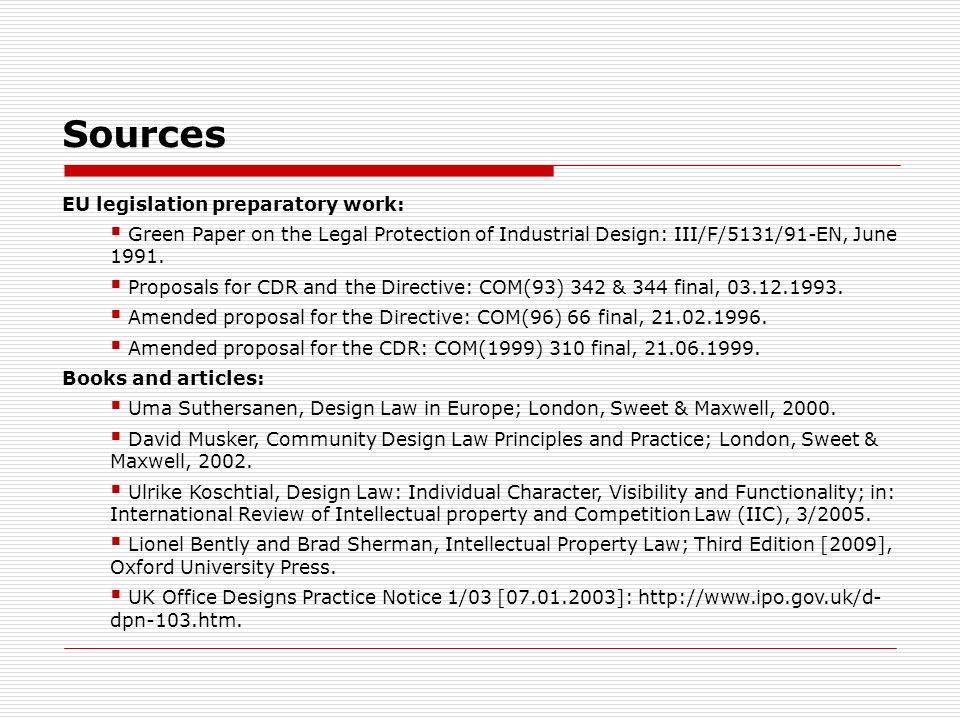 Sources EU legislation preparatory work: Green Paper on the Legal Protection of Industrial Design: III/F/5131/91-EN, June 1991.