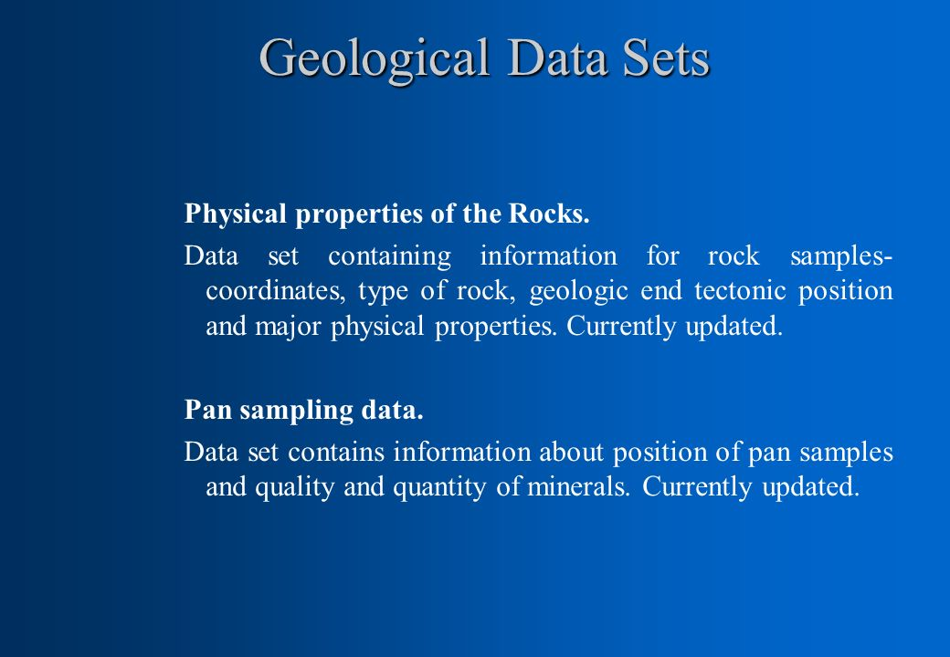 Geological Data Sets Physical properties of the Rocks. Data set containing information for rock samples- coordinates, type of rock, geologic end tecto