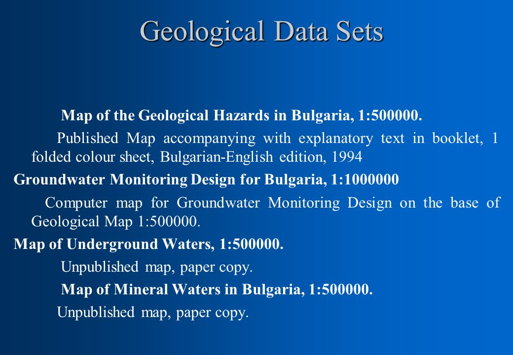 Geological Data Sets Map of the Geological Hazards in Bulgaria, 1:500000. Published Map accompanying with explanatory text in booklet, 1 folded colour