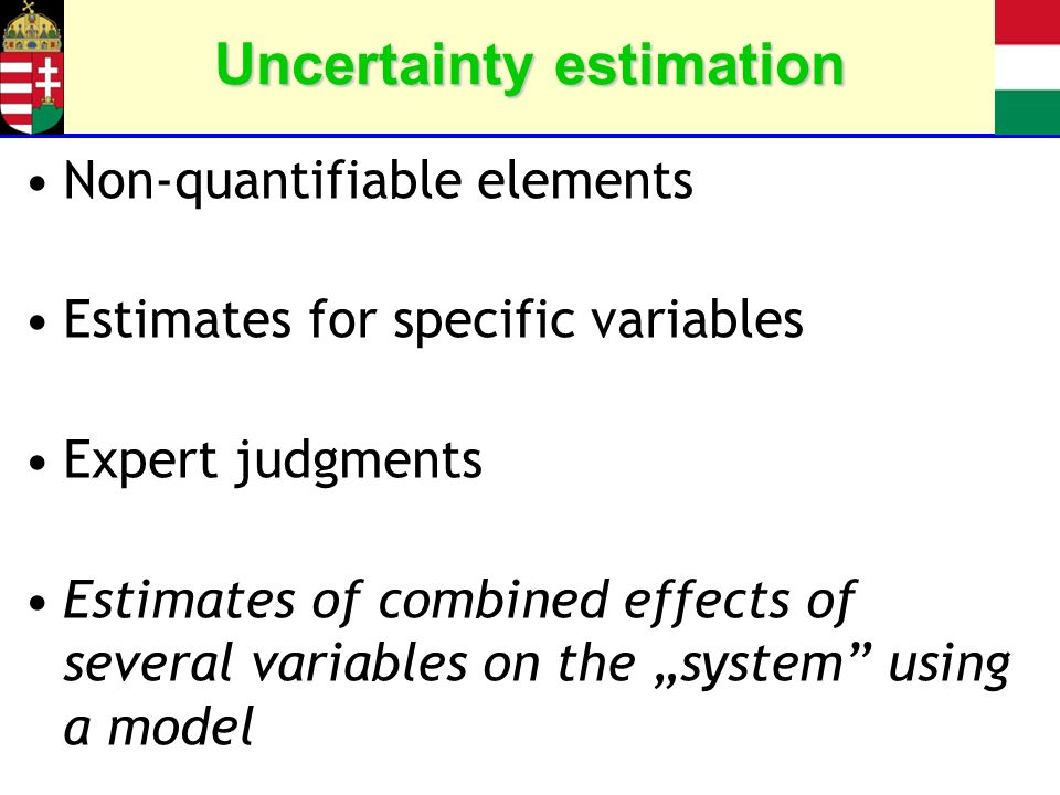 Uncertainty estimation Non-quantifiable elements Estimates for specific variables Expert judgments Estimates of combined effects of several variables