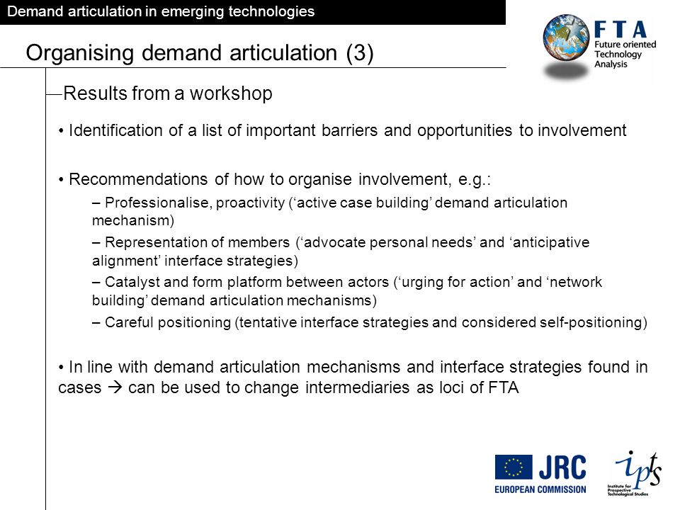 Demand articulation in emerging technologies Identification of a list of important barriers and opportunities to involvement Recommendations of how to