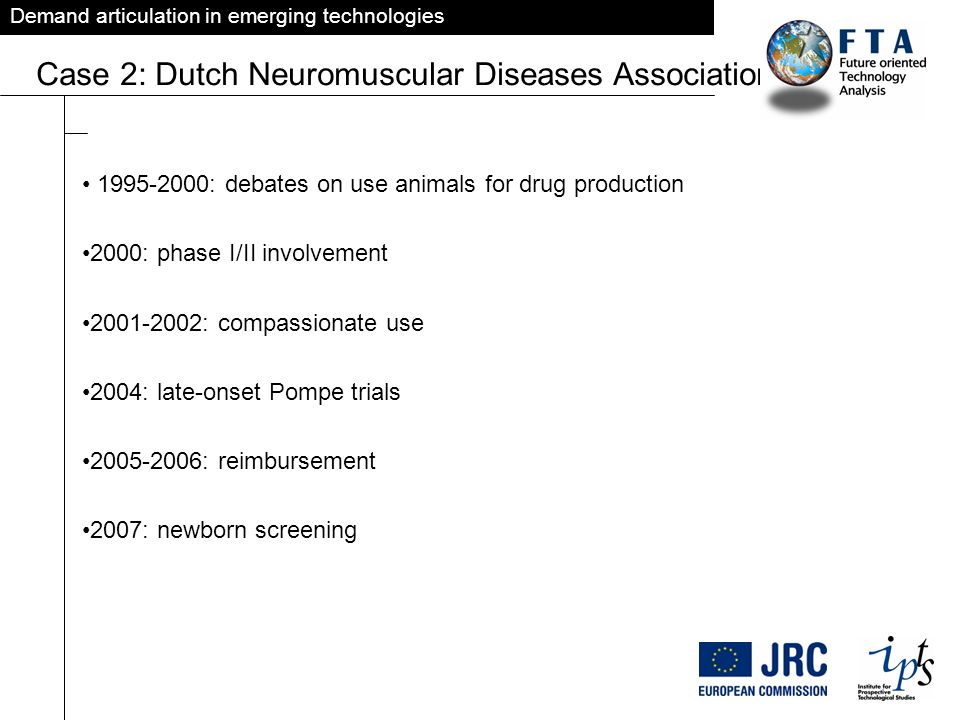 Demand articulation in emerging technologies Case 2: Dutch Neuromuscular Diseases Association VSN 1995-2000: debates on use animals for drug productio