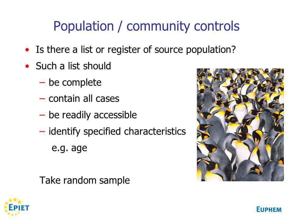 Population / community controls Is there a list or register of source population.
