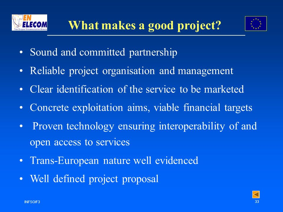 INFSO/F3 33 What makes a good project.