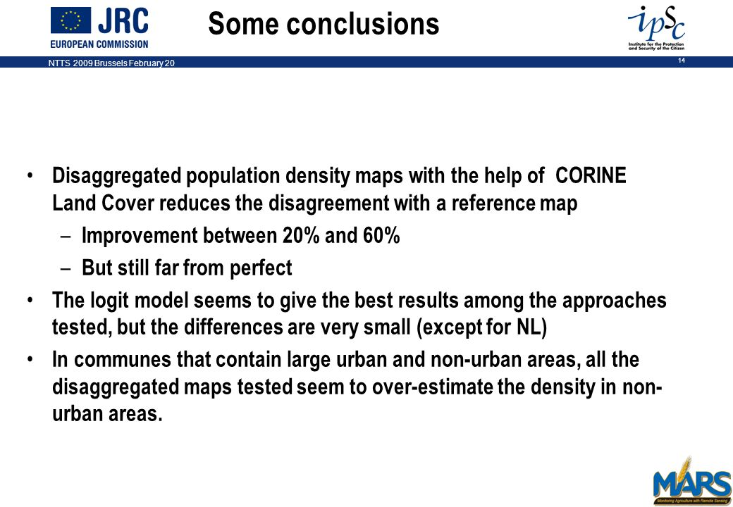 NTTS 2009 Brussels February 20 14 Some conclusions Disaggregated population density maps with the help of CORINE Land Cover reduces the disagreement w