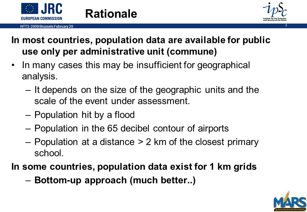 NTTS 2009 Brussels February 20 2 In most countries, population data are available for public use only per administrative unit (commune) In many cases