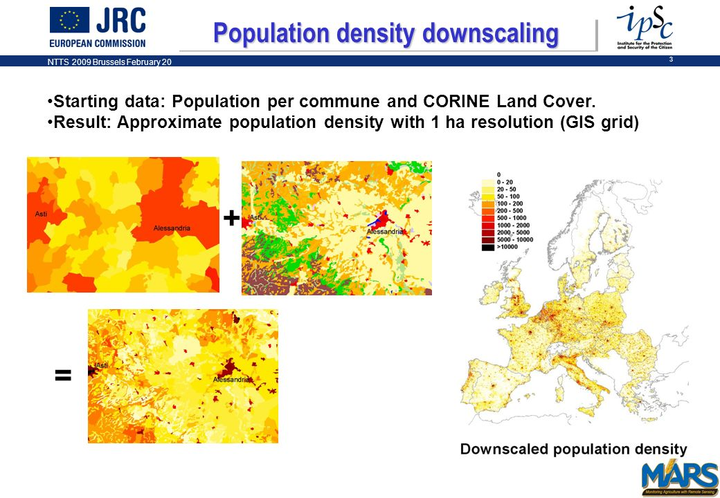 NTTS 2009 Brussels February 20 3 Population density downscaling Starting data: Population per commune and CORINE Land Cover.