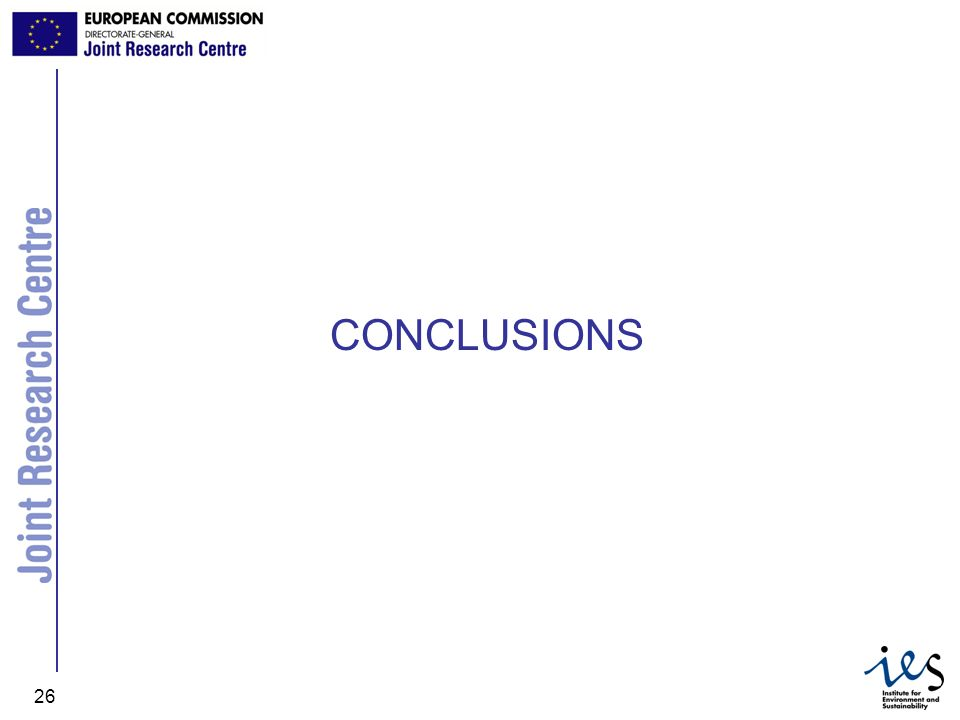 JRC Ispra - IES 26 CONCLUSIONS