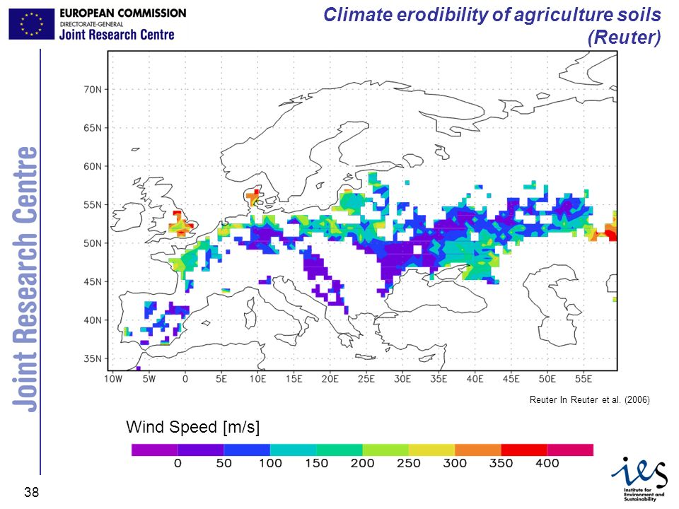JRC Ispra - IES 38 Reuter In Reuter et al. (2006) Wind Speed [m/s] Climate erodibility of agriculture soils (Reuter)
