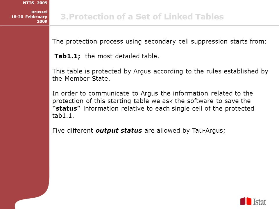 The protection process using secondary cell suppression starts from: Tab1.1; the most detailed table.