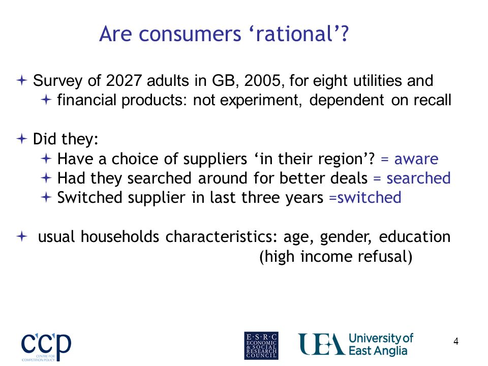 4 Survey of 2027 adults in GB, 2005, for eight utilities and financial products: not experiment, dependent on recall Did they: Have a choice of suppliers in their region.