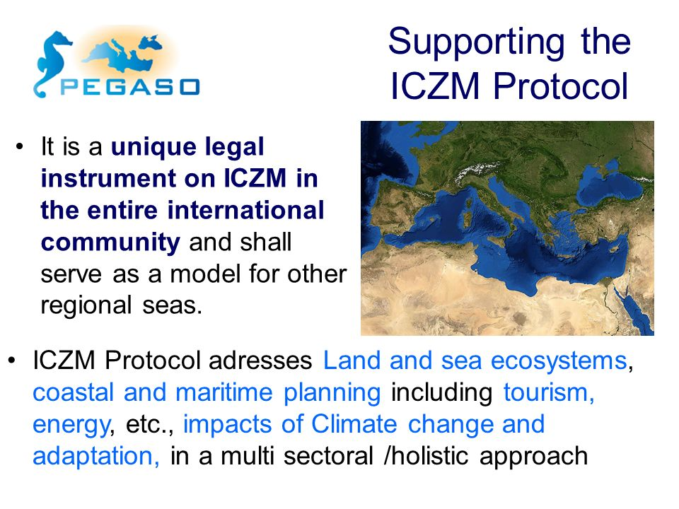 It is a unique legal instrument on ICZM in the entire international community and shall serve as a model for other regional seas. Supporting the ICZM
