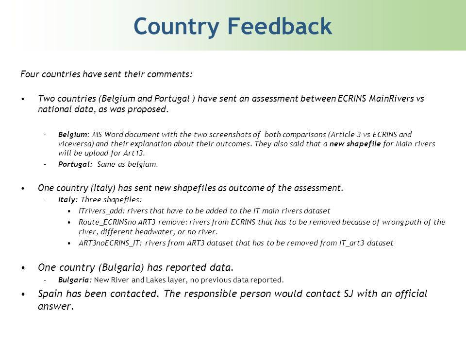 Country Feedback Four countries have sent their comments: Two countries (Belgium and Portugal ) have sent an assessment between ECRINS MainRivers vs national data, as was proposed.
