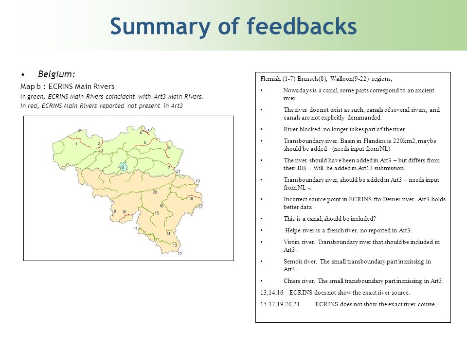 Main Lakes: Summary The strategy to follow for Main Lakes was agreed as follows: To produce a layer of Main Lakes using ECRINS database in order to have a point of reference against to compare Main Rivers/Lakes reported by Member States (MS).