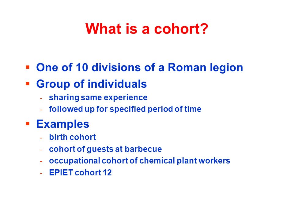 What is a cohort.