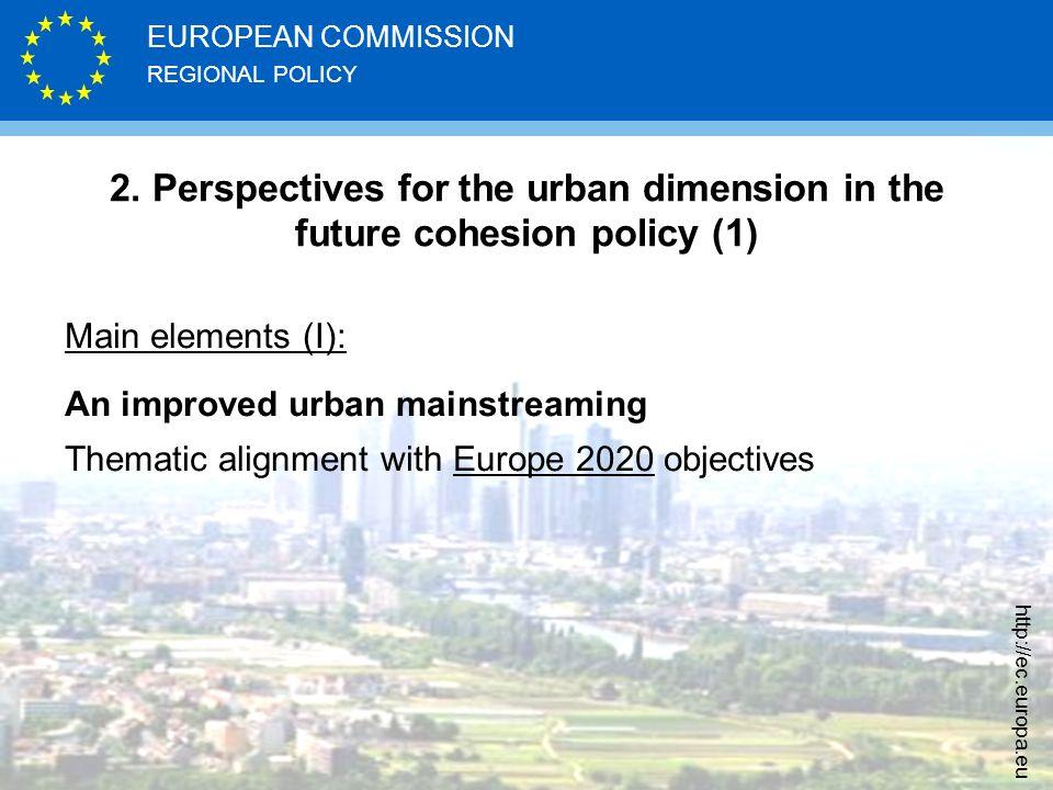 REGIONAL POLICY EUROPEAN COMMISSION http://ec.europa.eu 2.